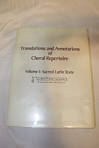 9780962153204: 001: Translations and Annotations of Choral Repertoire: Sacred Latin Texts (Translations & Annotations of Choval Repertoire)