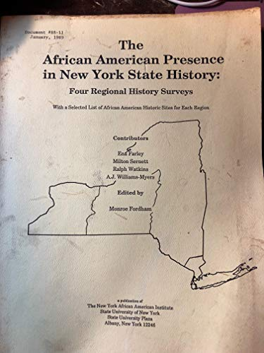 9780962153723: The African American presence in New York State history: Four regional history surveys : with a selected list of African American historic sites for each region (Document)