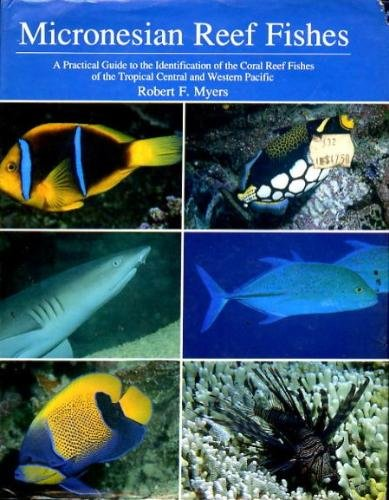 9780962156434: Micronesian Reef Fishes: A Practical Guide to the Identification on the Coral Reef Fishes of the Tropical Central and Western Pacific