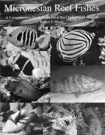 9780962156441: Micronesian Reef Fishes: A Field Guide for Divers and Aquarists