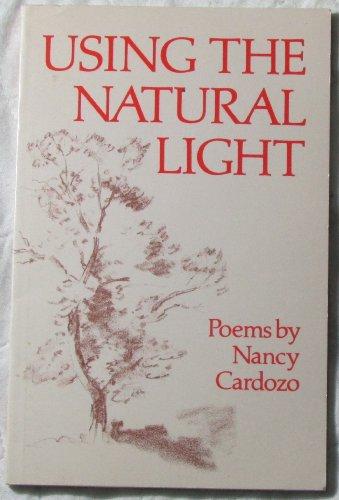 Using the Natural Light: Poems [Catalog ERROR: Cardozo, Nancy