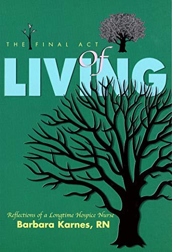 9780962160301: The Final Act of Living