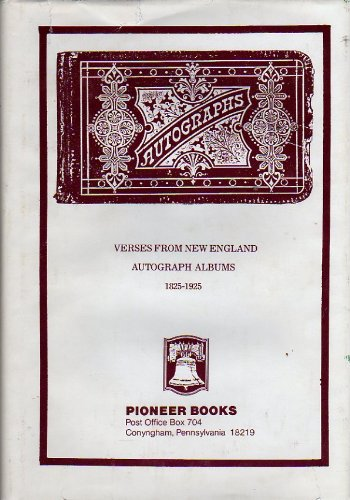 Autographs Verses from New England Autograph Albums, 1825-1925: Fowler, Alice S