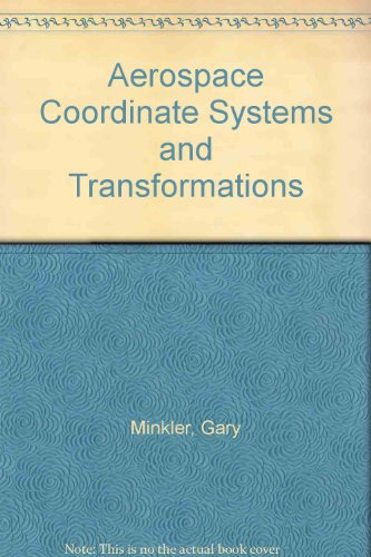 9780962161803: Aerospace Coordinate Systems and Transformations