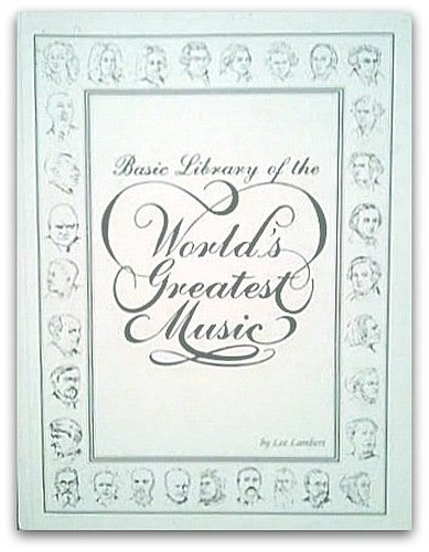 9780962163005: Basic Library of the Worlds Greatest Music