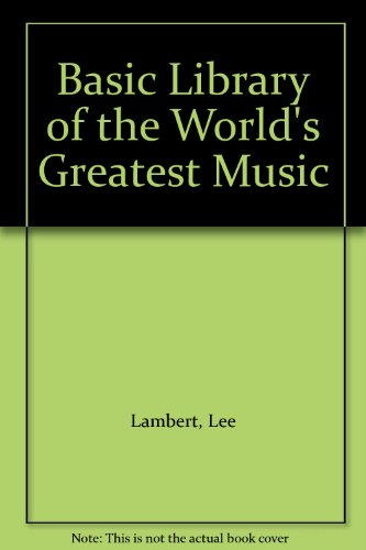 9780962163029: Basic Library of the World's Greatest Music