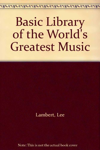 9780962163036: Basic Library of the World's Greatest Music