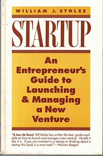 9780962163418: Startup: An entrepreneur's guide to launching and managing a new venture