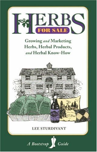 9780962163524: Herbs for Sale: Growing and Marketing Herbs, Herbal Products, and Herbal Know-How (Bootstrap Guide)