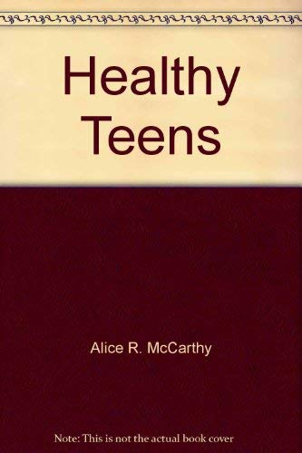 Healthy Teens: Alice R. McCarthy;