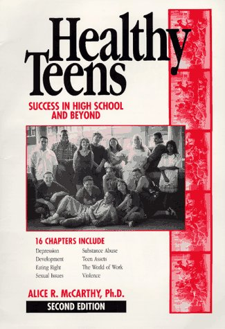 Healthy Teens: Success in High School and: Alice R. McCarthy,