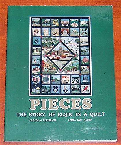 Pieces: The Story of Elgin in a: Peterson, Gladys J.