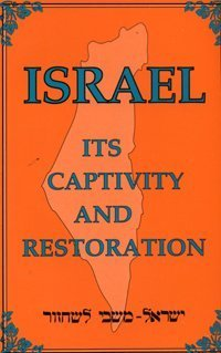 Israel: Its Captivity and Restoration: White, Ellen Gould Harmon