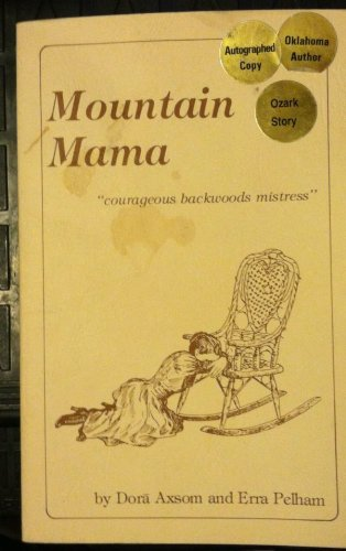 9780962166914: Mountain Mama: Courageous Backwoods Mistress/Historical Fiction