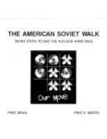 American Soviet Walk: Taking Steps to End the Nuclear Arms Race
