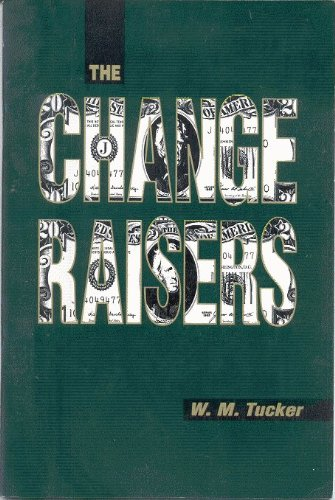9780962168529: The Change Raisers