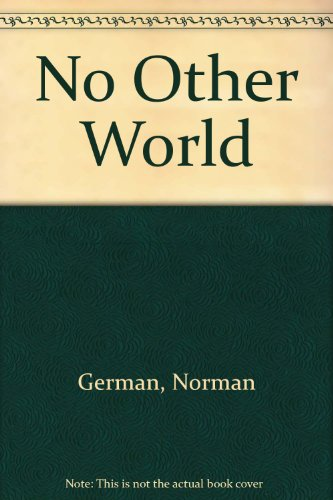 No Other World: German, Norman