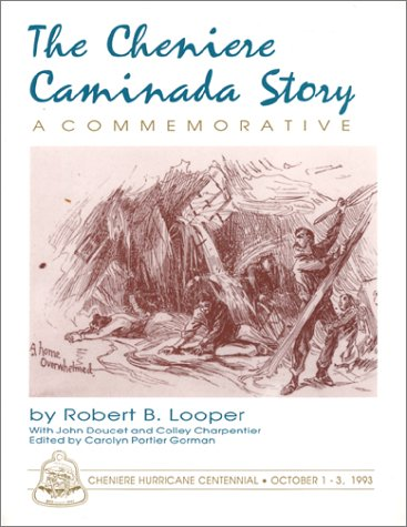 9780962172489: The Cheniere Caminada Story: A Commemorative of the Hurricane of 1893