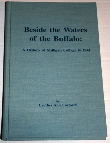 9780962174001: Beside the Waters of the Buffalo: A History of Milligan College History Project