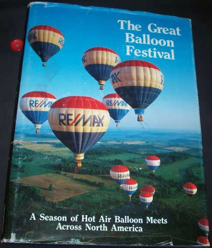 Great Balloon Festival: A Season of Hot Air Balloon Meets Across North America: Nigg, Joe; text: ...