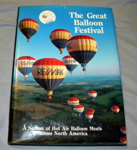 The Great Balloon Festival : A Season of Hot Air Balloon Meets Across North America