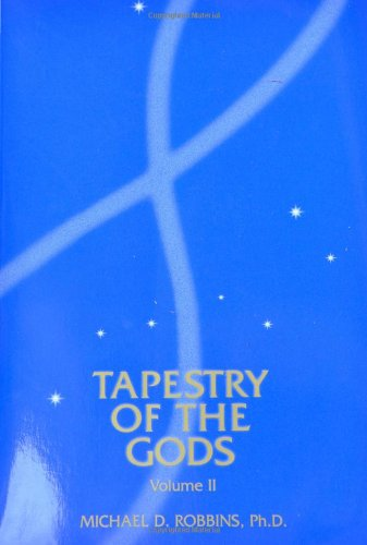 The Tapestry of the Gods,Volume II: Psychospiritual Transformation and the Seven Rays: Robbins, ...