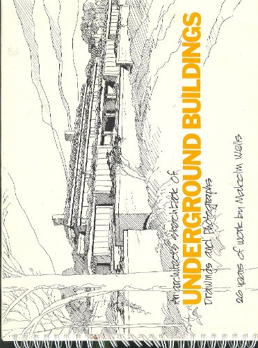 Architects Sketchbook of Underground Buildings: Drawings and Photographs: Wells, Malcolm