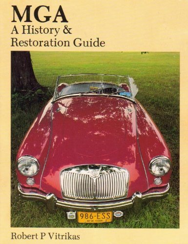 9780962188114: MGA: A History and Restoration Guide