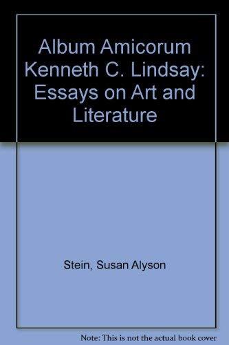 Album Amicorum Kenneth C. Lindsay: Essays on Art and Literature: Stein, Susan Alyson