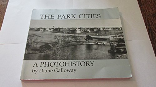 The Park Cities: A Photohistory: Diane Galloway