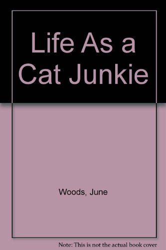 Life As a Cat Junkie: Woods, June