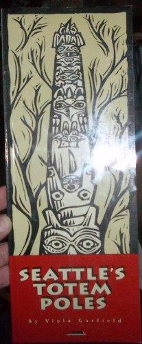 Seattle's Totem Poles: Viola E. Garfield