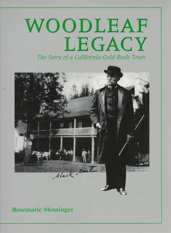 9780962194047: Woodleaf Legacy: The Story of a California Gold Rush Town