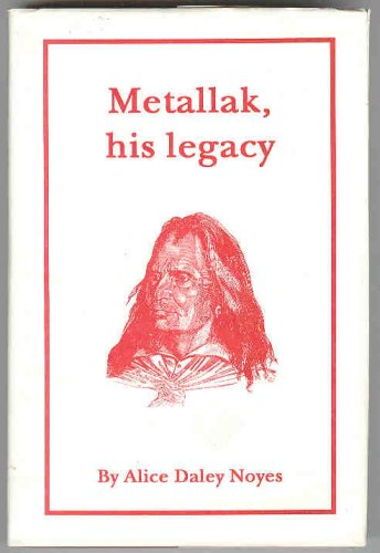 Metallak, his legacy: Noyes, Alice Daley.