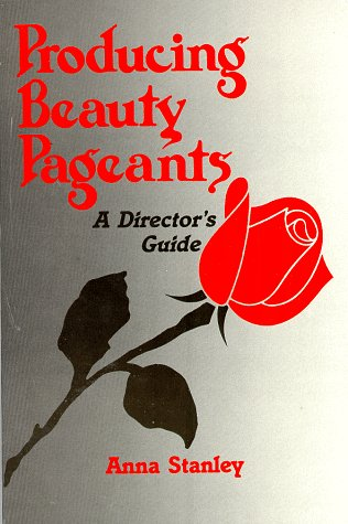 9780962197208: Producing Beauty Pageants: A Director's Guide