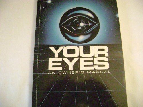 9780962197505: Your Eyes: An Owner's Manual