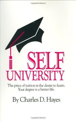 9780962197901: Self-University: The Price of Tuition Is the Desire to Learn: Your Degree Is a Better Life
