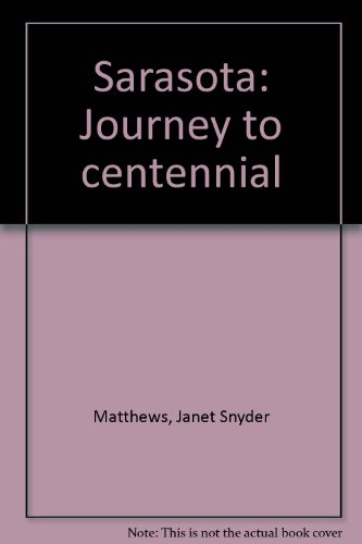 Sarasota: Journey to centennial: Matthews, Janet Snyder