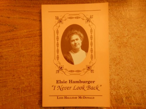 "Elsie Hamburger ""I never look back"": McDonald, Lois Halliday"