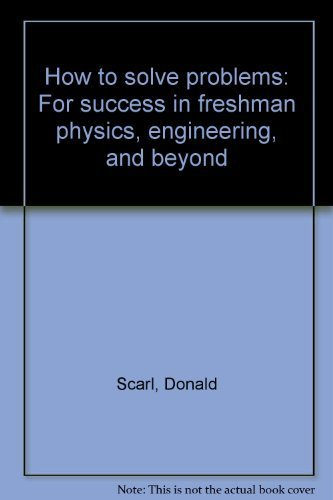 9780962200809: How to solve problems: For success in freshman physics, engineering, and beyond