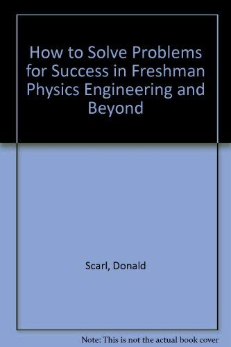 9780962200823: How to Solve Problems for Success in Freshman Physics Engineering and Beyond