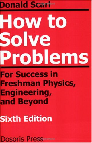 9780962200861: How to Solve Problems for Success in Freshman Physics Engineering and Beyond, Sixth Edition