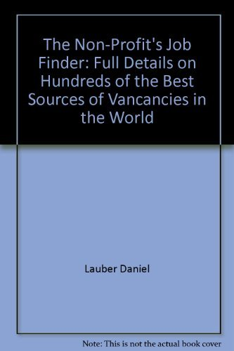9780962201943: The Non-Profit's Job Finder: Full Details on Hundreds of the Best Sources of Vancancies in the World