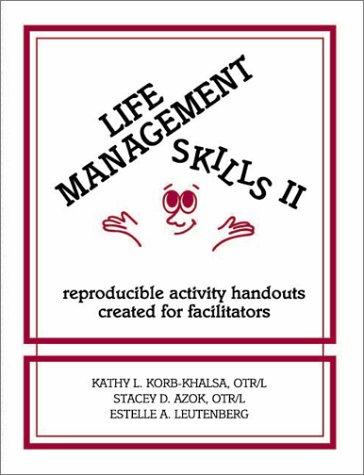Life Management Skills II: Reproducible Activity Handouts: Kathy L. Korb-Khalsa,