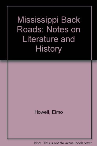 9780962202667: Mississippi Back Roads: Notes on Literature and History