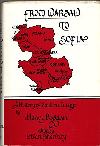 9780962204906: From Warsaw to Sofia: A History of Eastern Europe