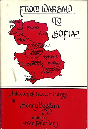 9780962204913: From Warsaw to Sofia: A History of Eastern Europe