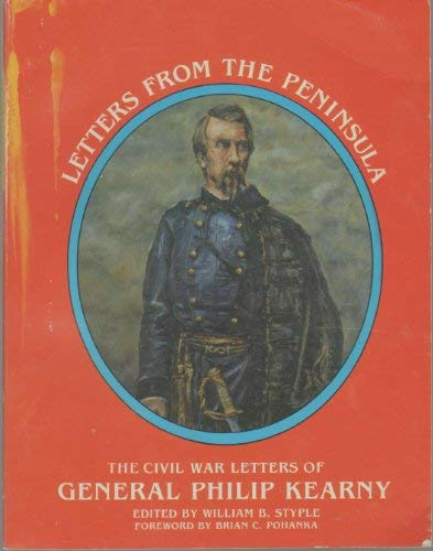 9780962205316: Letters from the Peninsula the Civil War Letters of General Philip Kearny