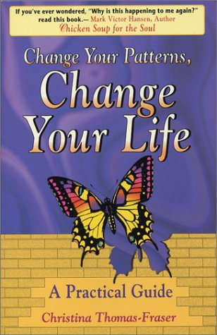 9780962211980: Change Your Patterns, Change Your Life