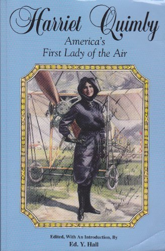 Harriet Quimby (america's First Lady of the Air)